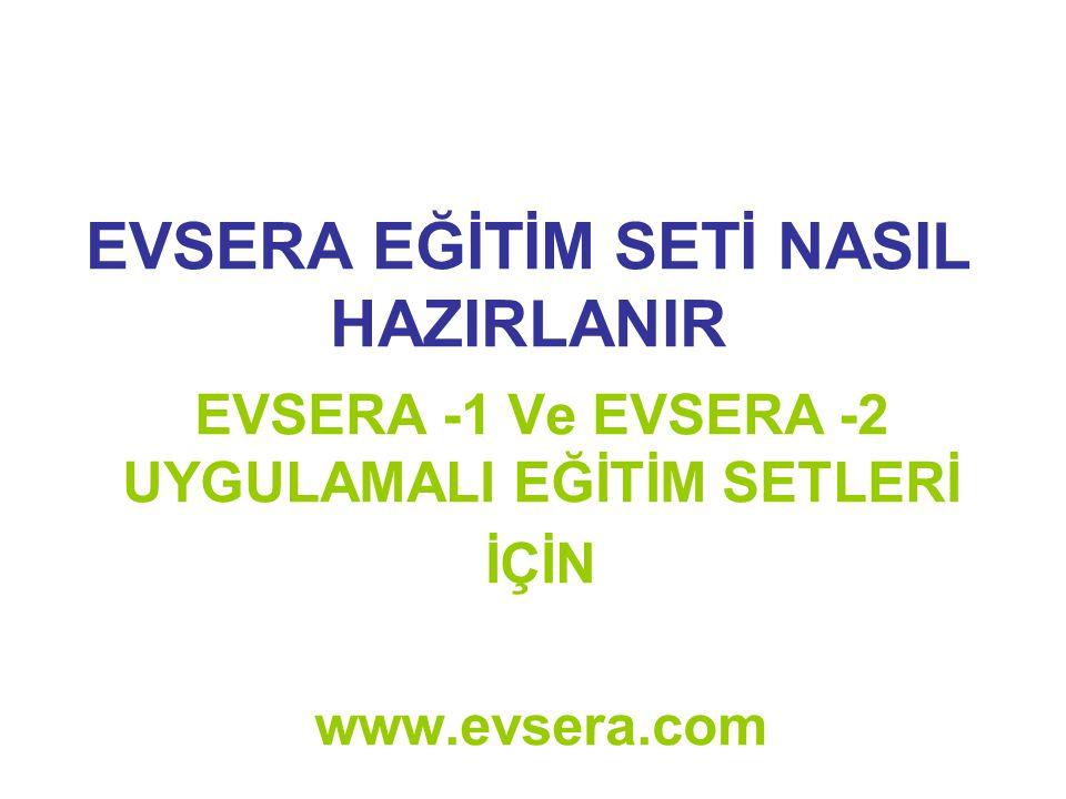 EVSERA EĞİTİM SETİ NASIL HAZIRLANIR EVSERA -1 Ve EVSERA -2 UYGULAMALI EĞİTİM SETLERİ İÇİN www.evsera.com