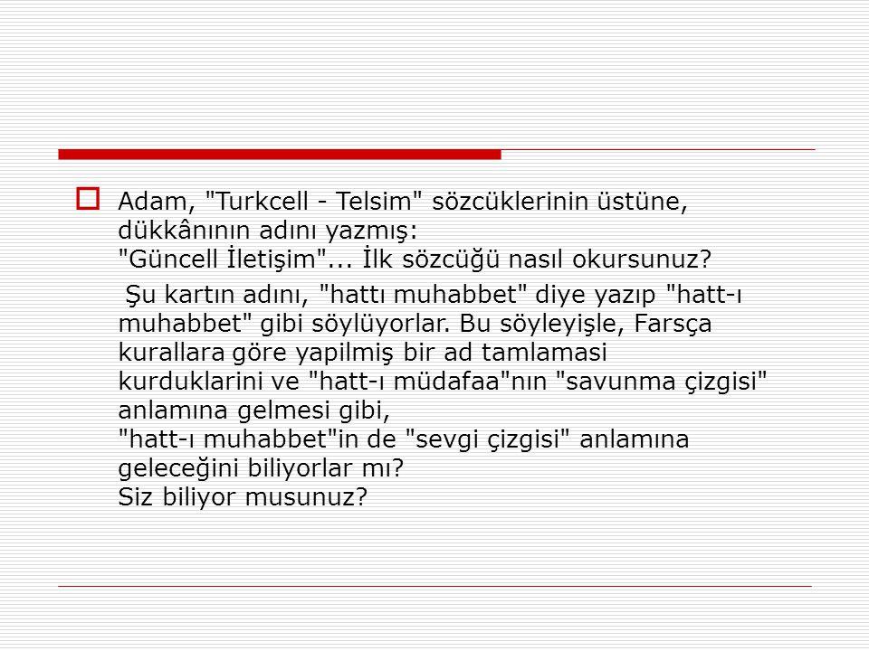  Şimdi daha zor bir soru: Türk nasıl yazılır.
