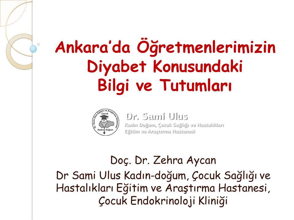 ları Ankara'da Öğretmenlerimizin Diyabet Konusundaki Bilgi ve Tutumları Doç.