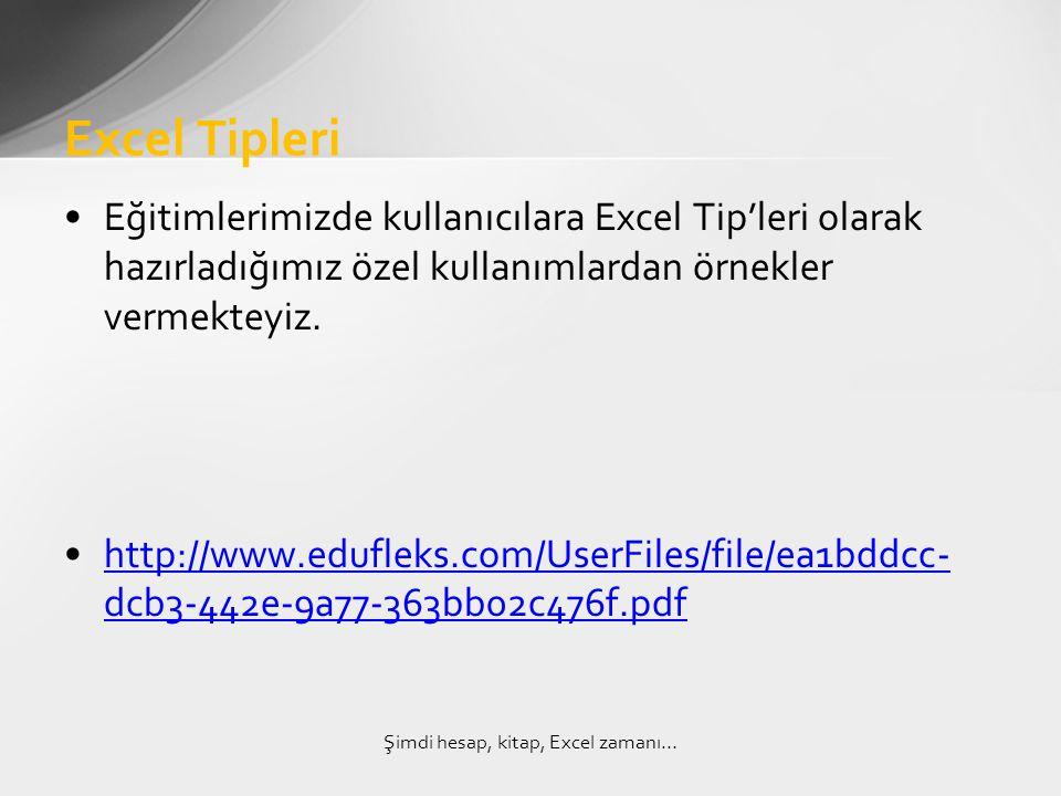 •Eğitimlerimizde kullanıcılara Excel Tip'leri olarak hazırladığımız özel kullanımlardan örnekler vermekteyiz.
