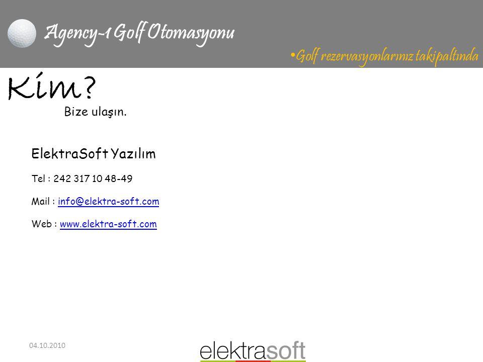 04.10.2010 Agency-1 Golf Otomasyonu • Golf rezervasyonlarınız takipaltında Kim? ElektraSoft Yazılım Tel : 242 317 10 48-49 Mail : info@elektra-soft.co