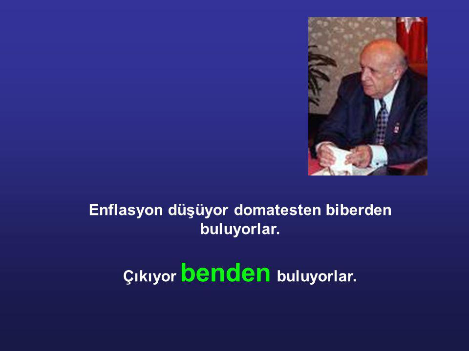 """""""Bana Türkiye 'nin durumunu bir kelimeyle anlatın derseniz iyidir derim. İki kelimeyle anlatın derseniz iyi değildir derim"""