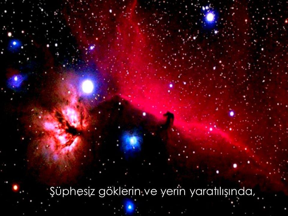 Şüphesiz göklerin ve yerin yaratılışında,
