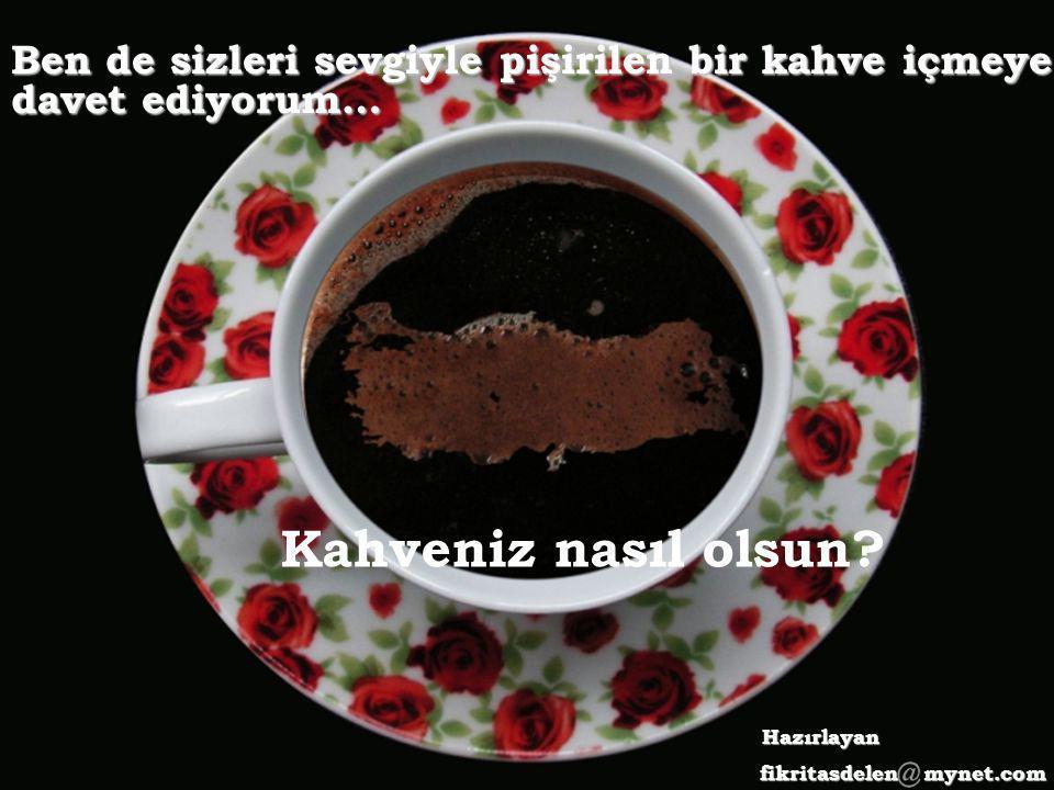 Ama içilen kahveler ruhunun süzgecinden geçer ve tadları değişir...