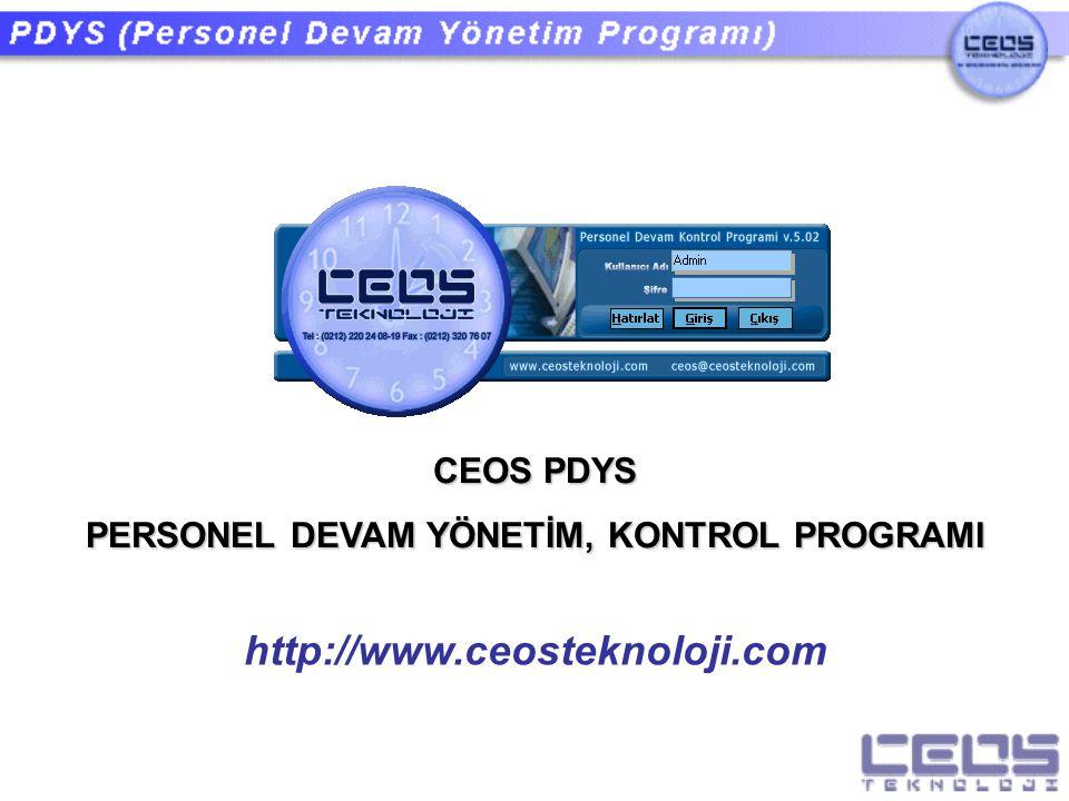 CEOS PDYS PERSONEL DEVAM YÖNETİM, KONTROL PROGRAMI http://www.ceosteknoloji.com