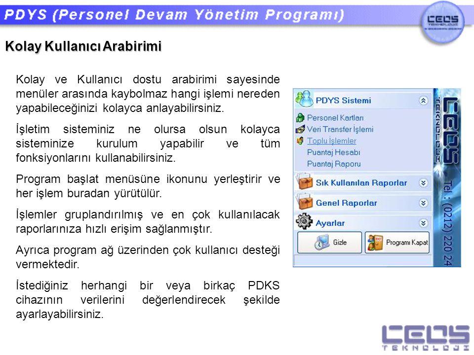 Menüler(PDYS Sistemi) Personel Kartlarını oluşturmak, Veri Transfer işlemlerini yapmak gibi temel kontrol işlemlerinizi bu bölümden yapabilirsiniz.