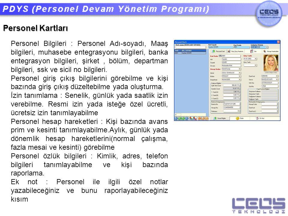 Personel Kartları Personel Bilgileri : Personel Adı-soyadı, Maaş bilgileri, muhasebe entegrasyonu bilgileri, banka entegrasyon bilgileri, şirket, bölü