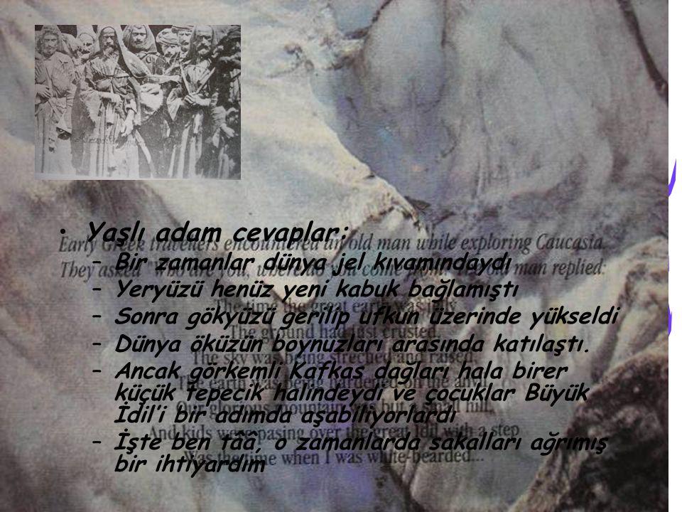 •Y•Yaşlı adam cevaplar: –B–Bir zamanlar dünya jel kıvamındaydı –Y–Yeryüzü henüz yeni kabuk bağlamıştı –S–Sonra gökyüzü gerilip ufkun üzerinde yükseldi
