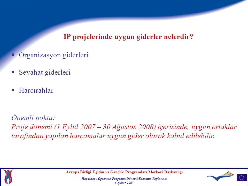 Avrupa Birliği Eğitim ve Gençlik Programları Merkezi Başkanlığı Hayatboyu Öğrenme Programı Dönemi/Erasmus Toplantısı 5 Şubat 2007 IP projelerinde uygu