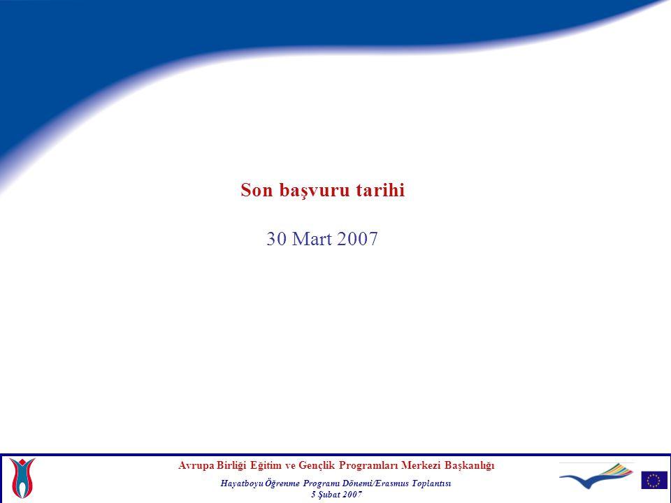 Avrupa Birliği Eğitim ve Gençlik Programları Merkezi Başkanlığı Hayatboyu Öğrenme Programı Dönemi/Erasmus Toplantısı 5 Şubat 2007 Son başvuru tarihi 3