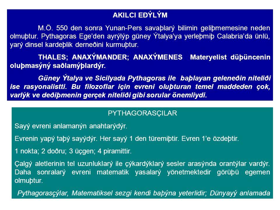 AKILCI EÐÝLÝM M.Ö.550 den sonra Yunan-Pers savaþlarý bilimin geliþmemesine neden olmuþtur.