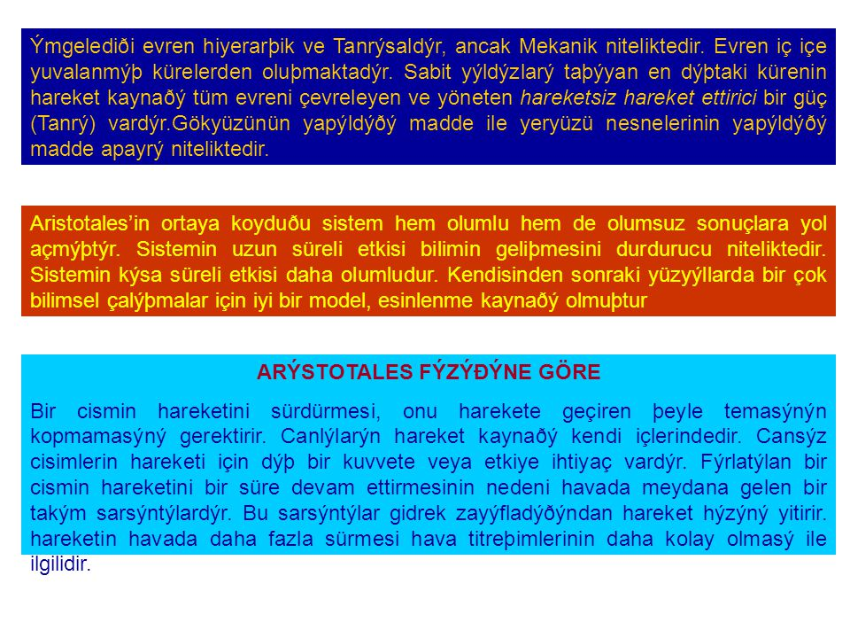 Ýmgelediði evren hiyerarþik ve Tanrýsaldýr, ancak Mekanik niteliktedir.