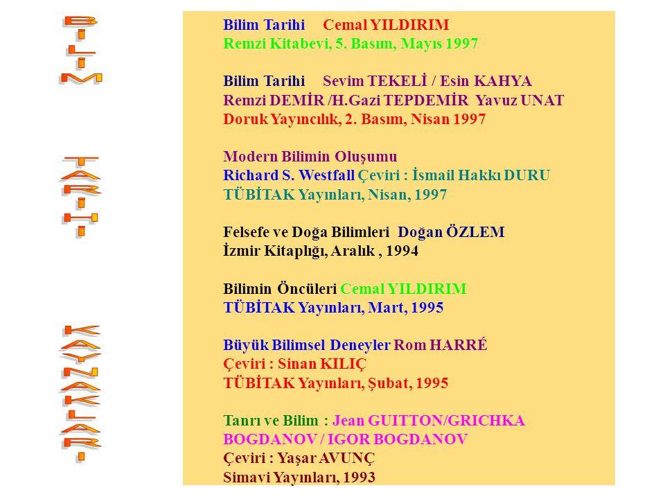 BİLİM TARİHİ KAYNAKLARI Bilim TarihiCemal YILDIRIM Remzi Kitabevi, 5.