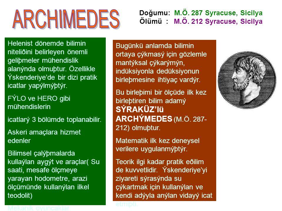 Helenist dönemde bilimin niteliðini belirleyen önemli geliþmeler mühendislik alanýnda olmuþtur.
