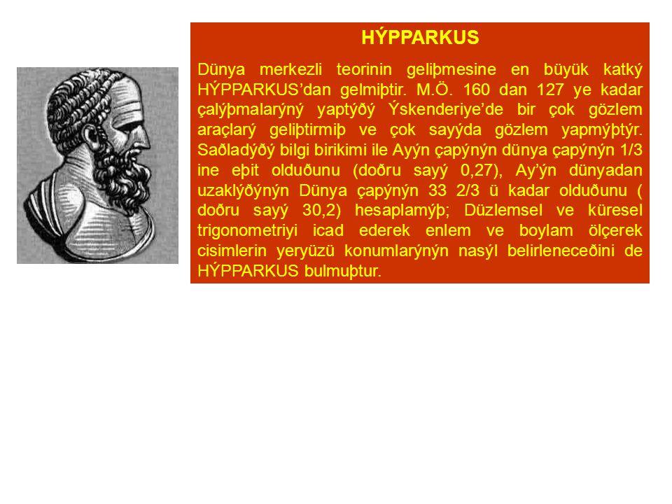 HÝPPARKUS Dünya merkezli teorinin geliþmesine en büyük katký HÝPPARKUS'dan gelmiþtir.