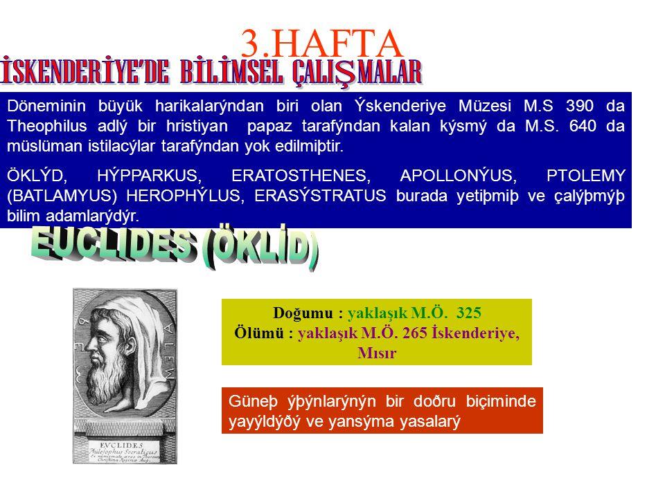 Döneminin büyük harikalarýndan biri olan Ýskenderiye Müzesi M.S 390 da Theophilus adlý bir hristiyan papaz tarafýndan kalan kýsmý da M.S.