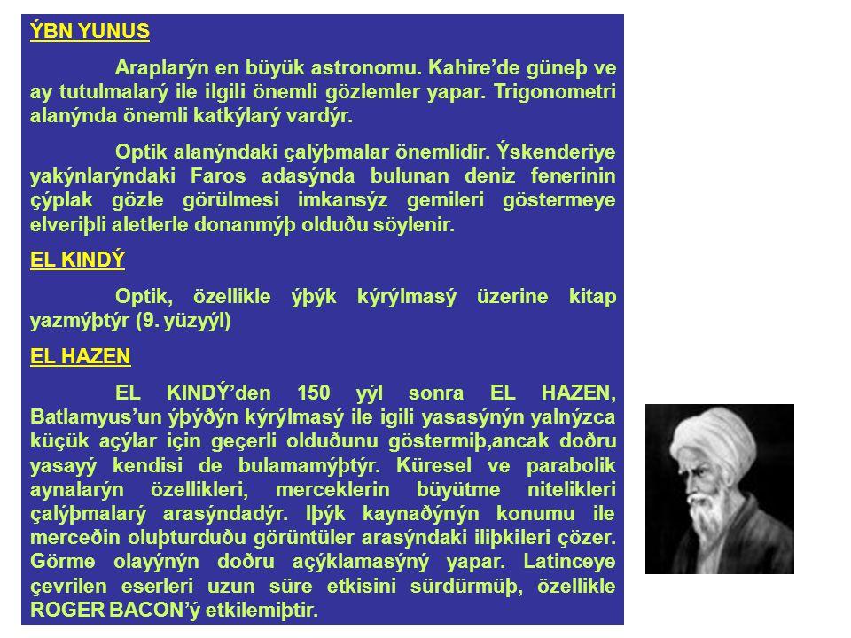 ÝBN YUNUS Araplarýn en büyük astronomu.