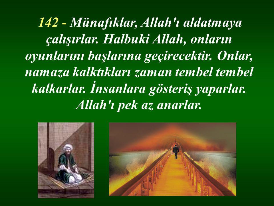 142 - Münafıklar, Allah ı aldatmaya çalışırlar.