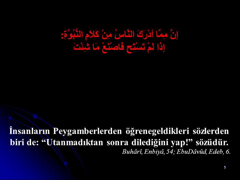 35 مَنْ غَشَّـنَا فَلَيْس مِنَّا Bizi aldatan bizden değildir. Müslim, Îmân, 164.