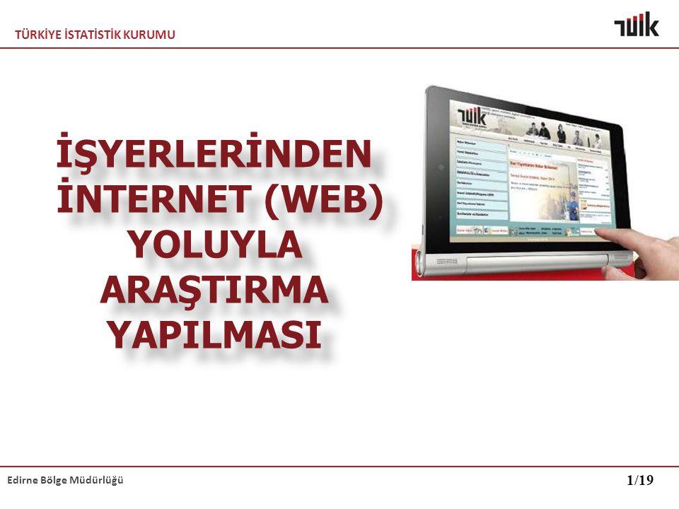 TÜRKİYE İSTATİSTİK KURUMU Edirne Bölge Müdürlüğü Ankete internetten nasıl ulaşılır.