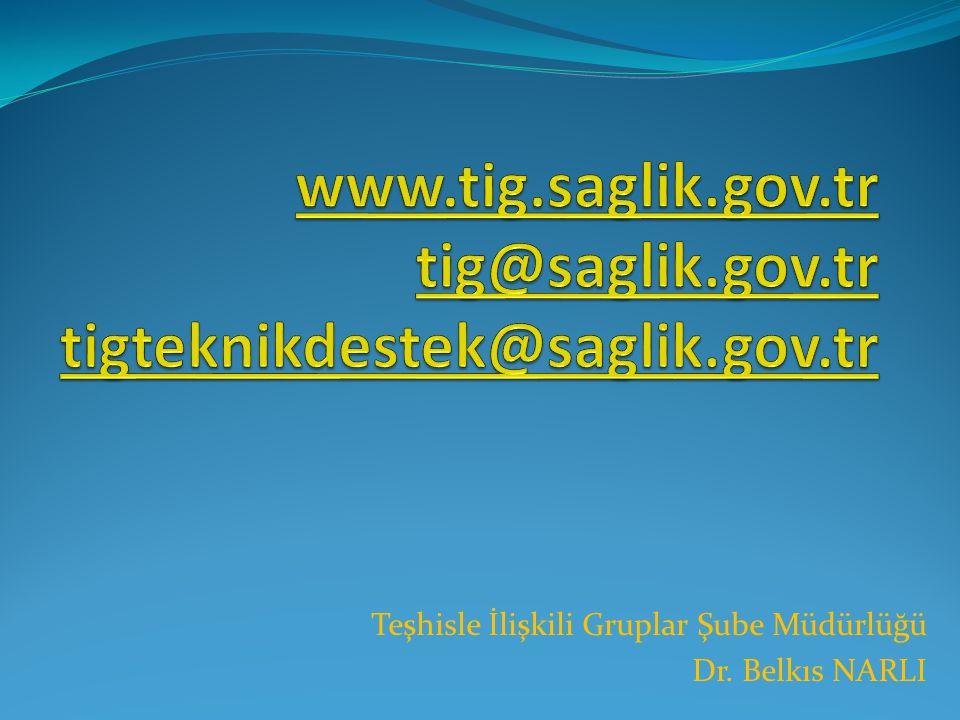 Teşhisle İlişkili Gruplar Şube Müdürlüğü Dr. Belkıs NARLI