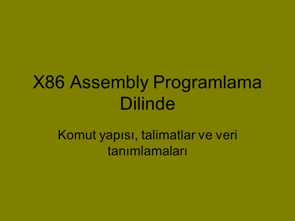 X86 Assembly Programlama Dilinde Komut yapısı, talimatlar ve veri tanımlamaları