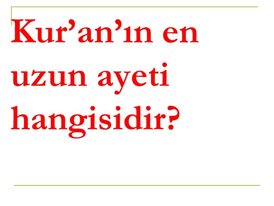 Kur'an'ın en uzun ayeti hangisidir?