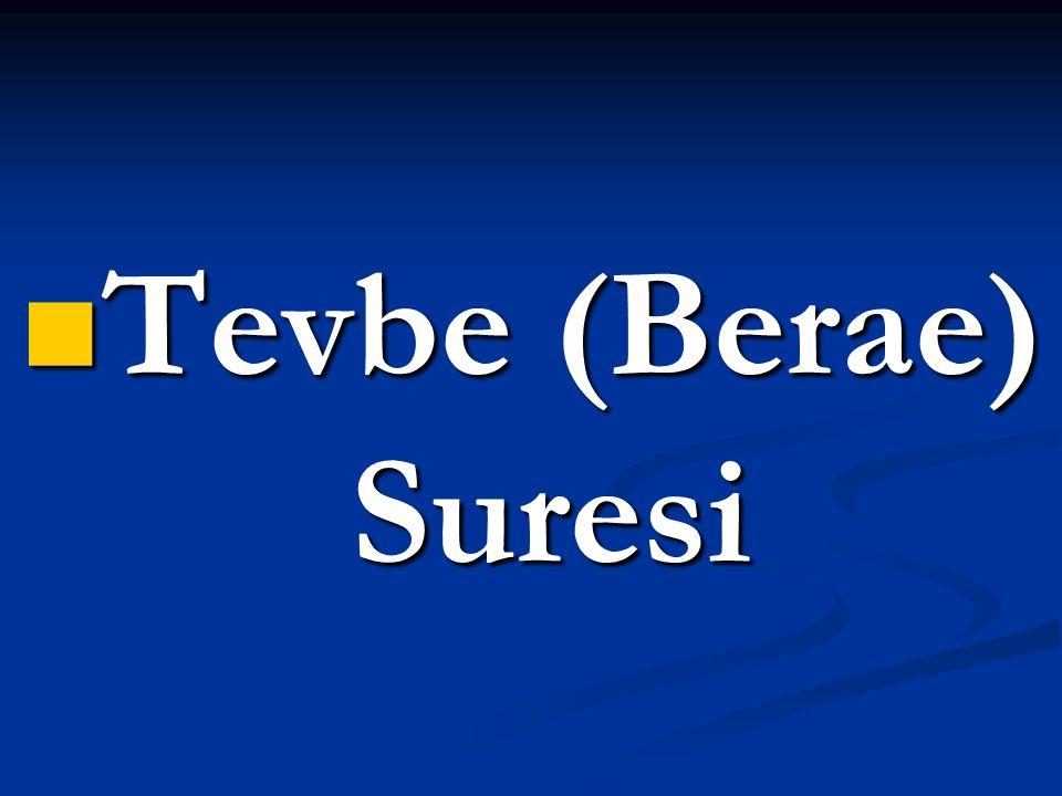  Tevbe (Berae) Suresi
