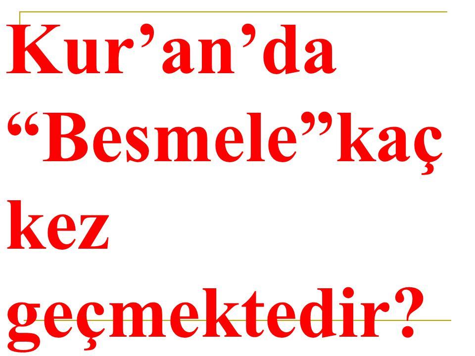 """Kur'an'da """"Besmele""""kaç kez geçmektedir?"""
