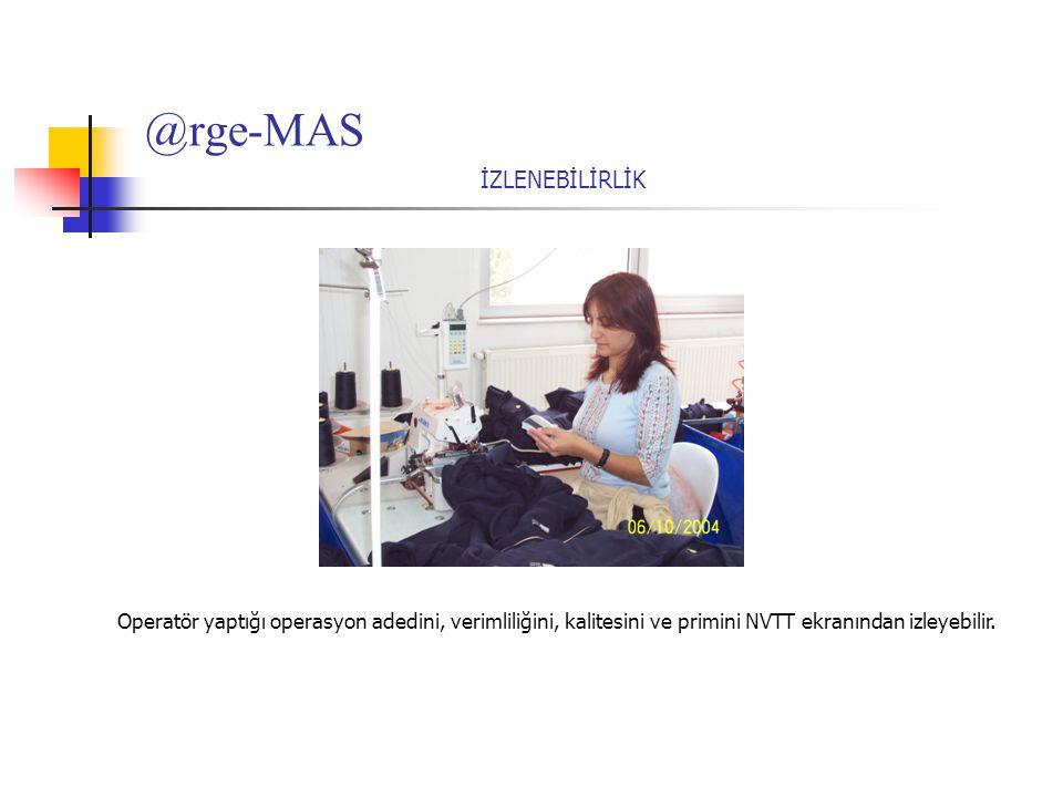 @rge-MAS İZLENEBİLİRLİK Operatör yaptığı operasyon adedini, verimliliğini, kalitesini ve primini NVTT ekranından izleyebilir.