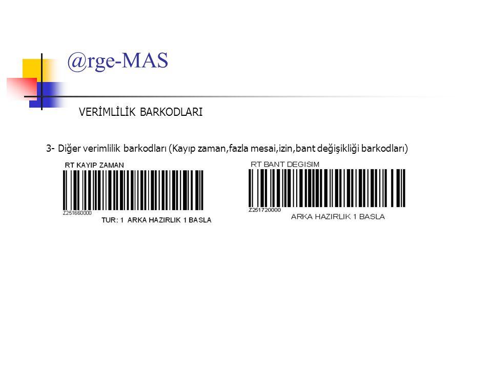 @rge-MAS 3- Diğer verimlilik barkodları (Kayıp zaman,fazla mesai,izin,bant değişikliği barkodları) VERİMLİLİK BARKODLARI