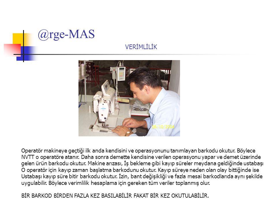 @rge-MAS Operatör makineye geçtiği ilk anda kendisini ve operasyonunu tanımlayan barkodu okutur. Böylece NVTT o operatöre atanır. Daha sonra demette k