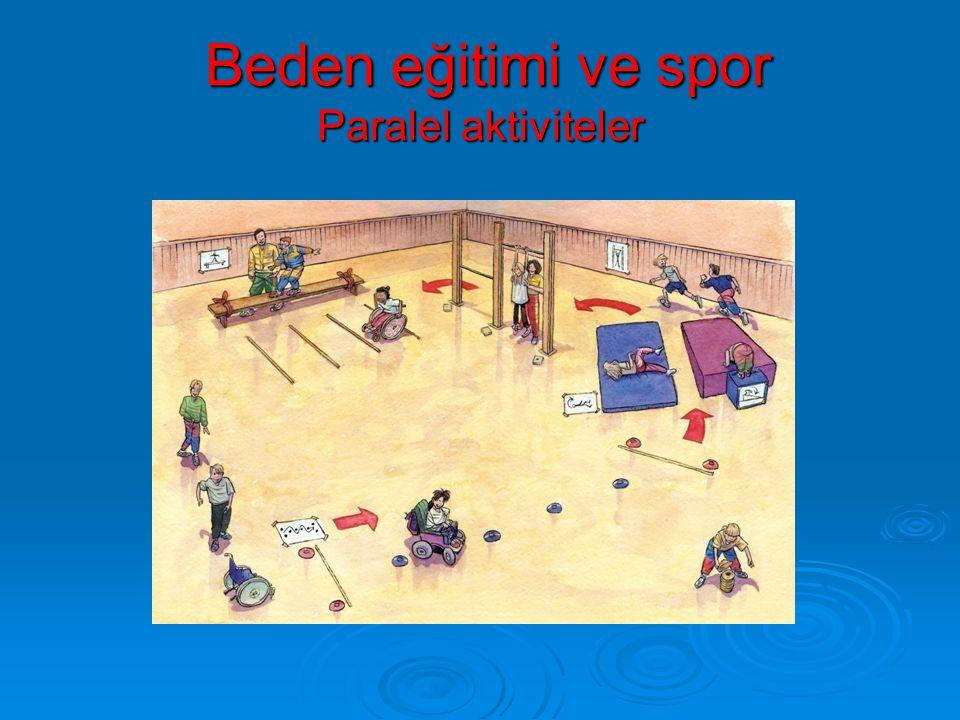 Beden eğitimi ve spor Paralel aktiviteler Beden eğitimi ve spor Paralel aktiviteler