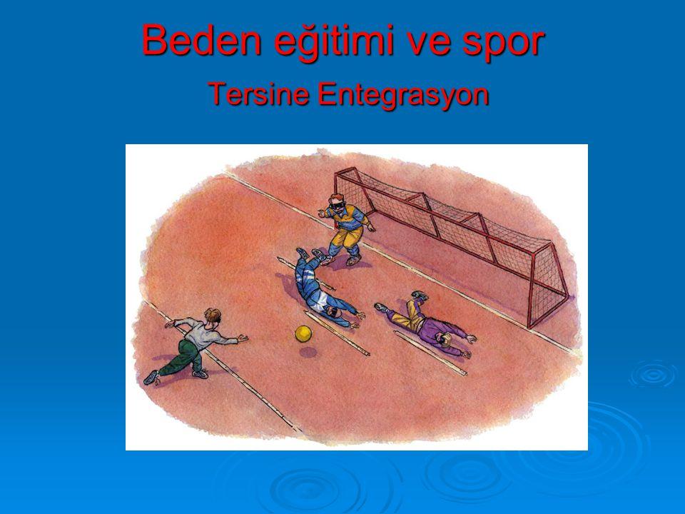 Beden eğitimi ve spor Tersine Entegrasyon