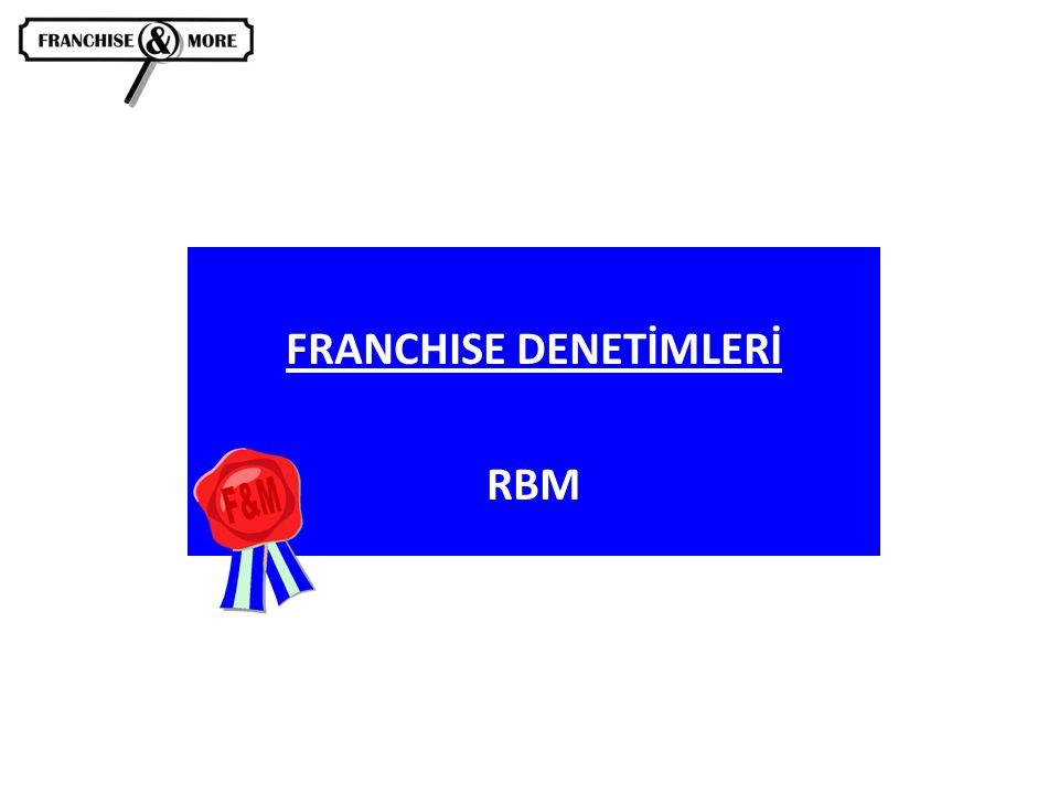 FRANCHISE DENETİMLERİ RBM