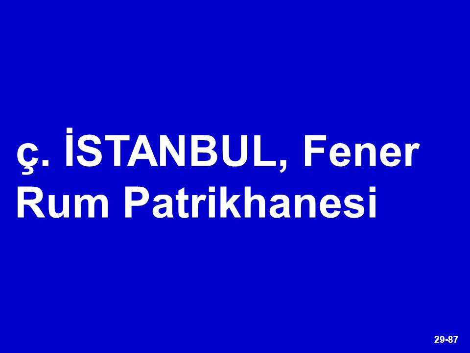 29-87 ç. İSTANBUL, Fener Rum Patrikhanesi