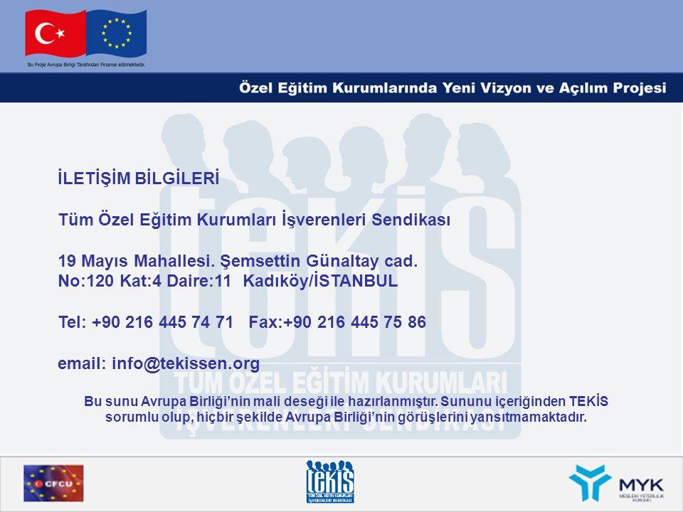 İLETİŞİM BİLGİLERİ Tüm Özel Eğitim Kurumları İşverenleri Sendikası 19 Mayıs Mahallesi. Şemsettin Günaltay cad. No:120 Kat:4 Daire:11 Kadıköy/İSTANBUL