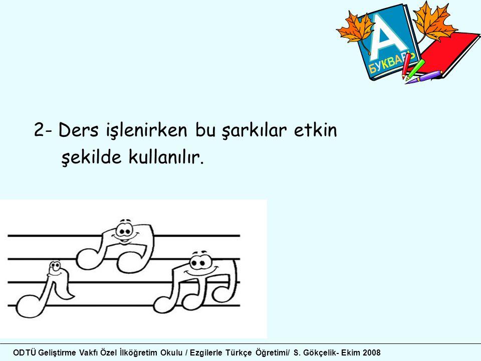 3- Öğrencilerden Türkçe ders programında yer alan konulardan birini seçerek şarkı sözü yazmaları istenir.