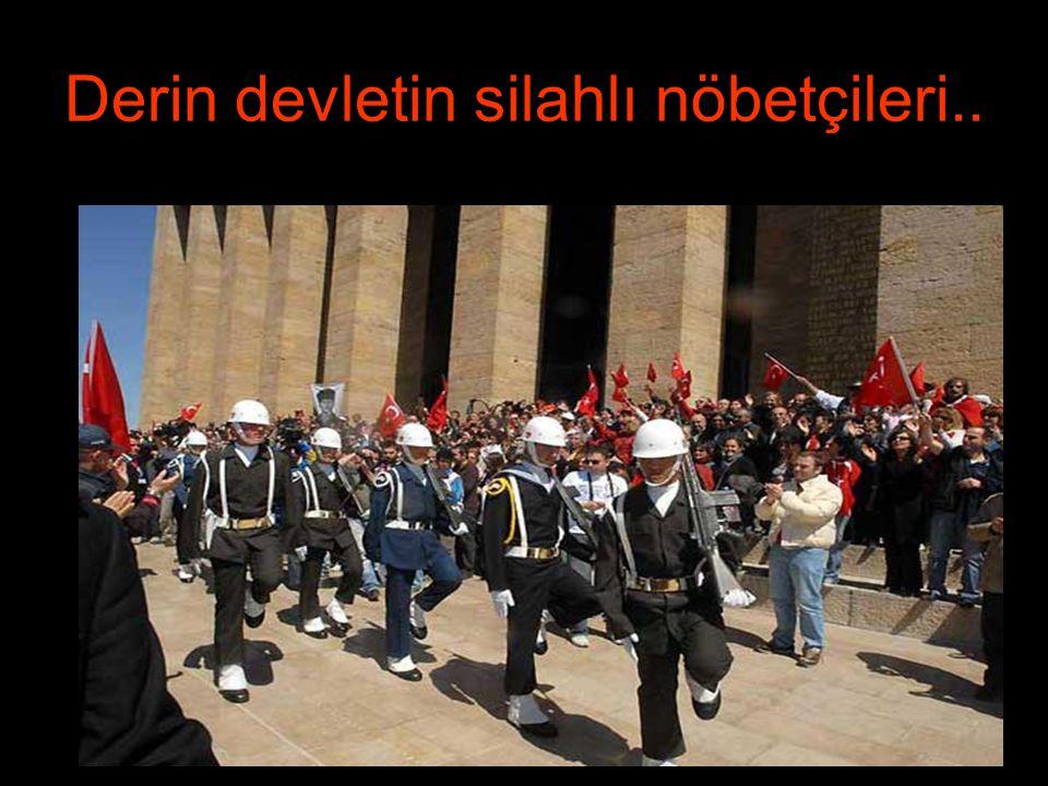 Derin devletin silahlı nöbetçileri..