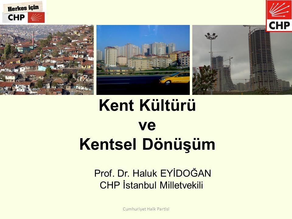 Kent Kültürü ve Kentsel Dönüşüm Prof.Dr.