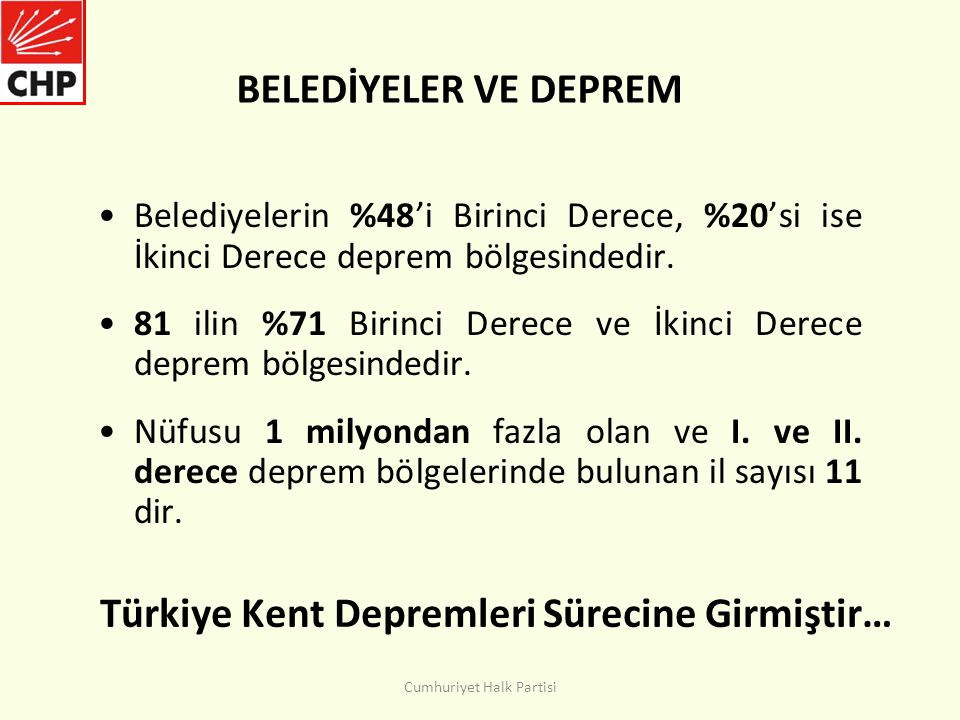 Türkiye Kent Depremleri Sürecine Girmiştir… •Belediyelerin %48'i Birinci Derece, %20'si ise İkinci Derece deprem bölgesindedir.