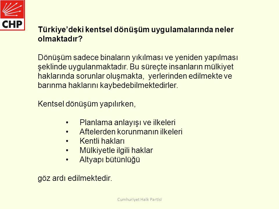 Türkiye'deki kentsel dönüşüm uygulamalarında neler olmaktadır.