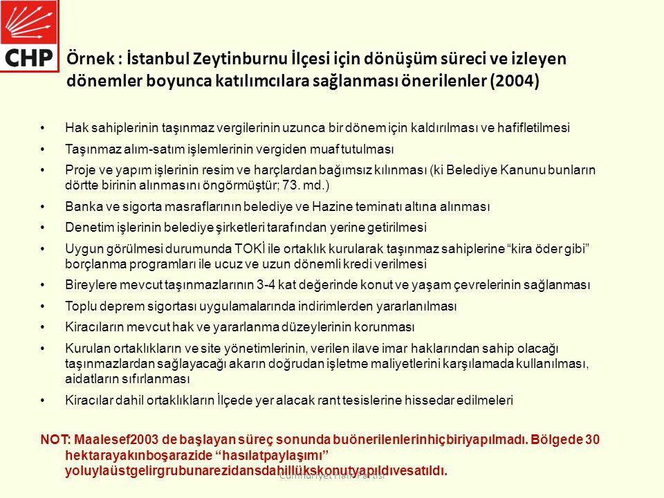 Örnek : İstanbul Zeytinburnu İlçesi için dönüşüm süreci ve izleyen dönemler boyunca katılımcılara sağlanması önerilenler (2004) •Hak sahiplerinin taşınmaz vergilerinin uzunca bir dönem için kaldırılması ve hafifletilmesi •Taşınmaz alım-satım işlemlerinin vergiden muaf tutulması •Proje ve yapım işlerinin resim ve harçlardan bağımsız kılınması (ki Belediye Kanunu bunların dörtte birinin alınmasını öngörmüştür; 73.