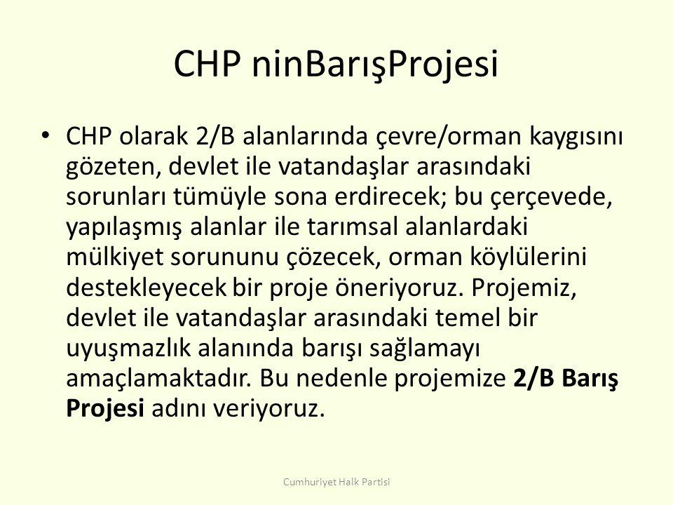 CHP ninBarışProjesi • CHP olarak 2/B alanlarında çevre/orman kaygısını gözeten, devlet ile vatandaşlar arasındaki sorunları tümüyle sona erdirecek; bu çerçevede, yapılaşmış alanlar ile tarımsal alanlardaki mülkiyet sorununu çözecek, orman köylülerini destekleyecek bir proje öneriyoruz.