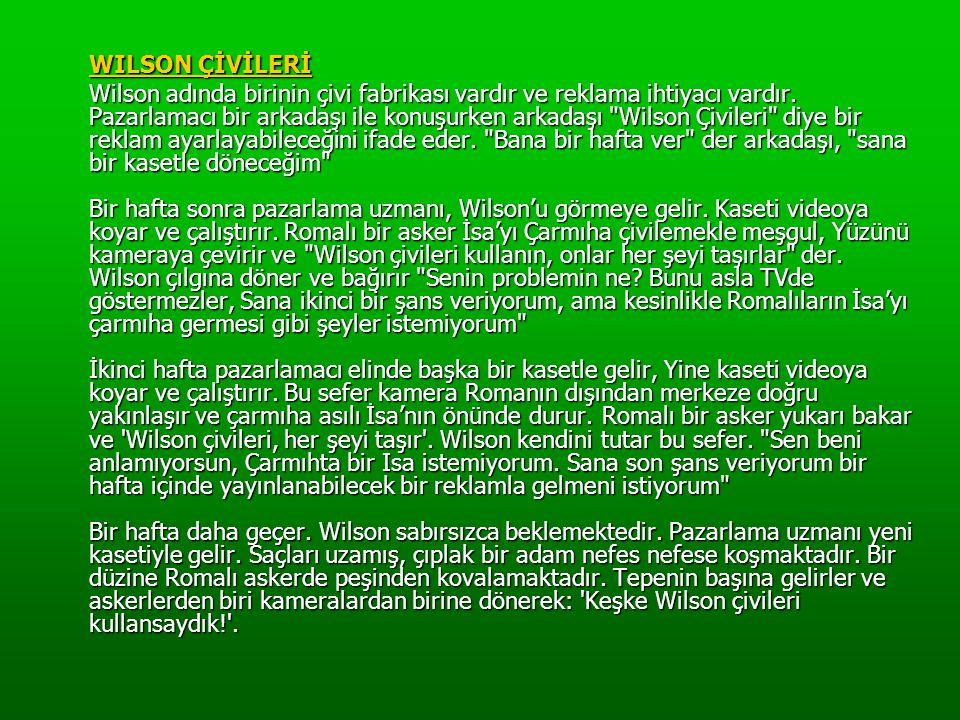 WILSON ÇİVİLERİ Wilson adında birinin çivi fabrikası vardır ve reklama ihtiyacı vardır.