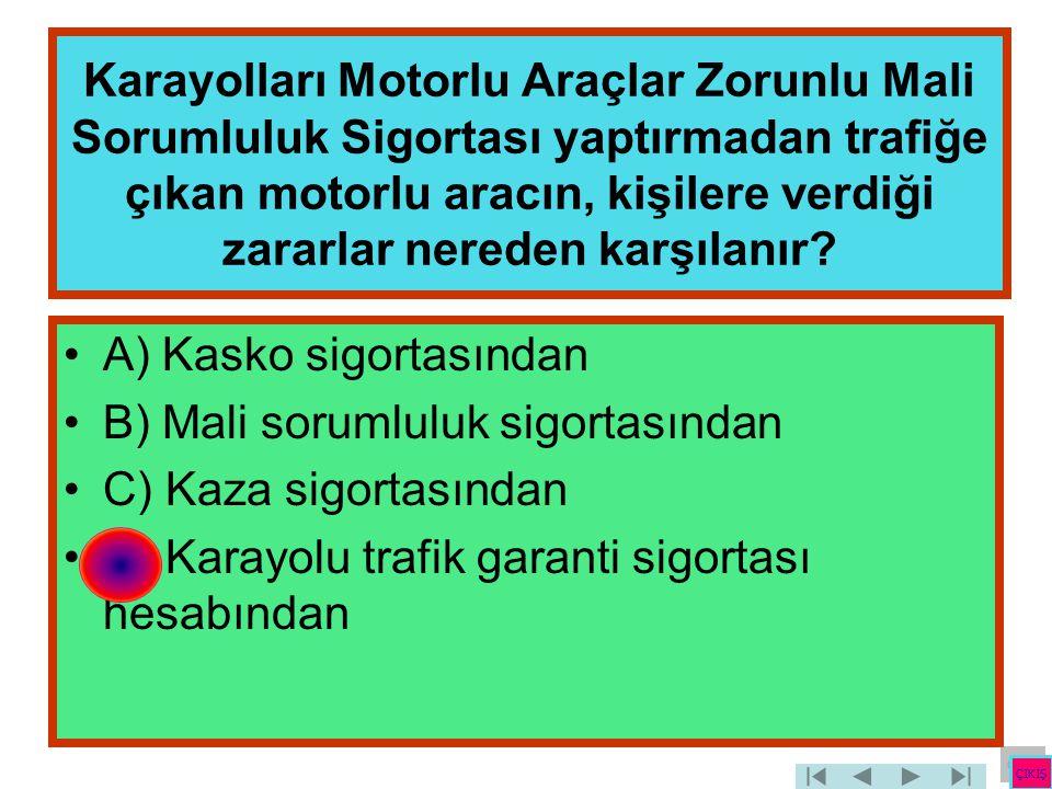 Karayolları Motorlu Araçlar Zorunlu Mali Sorumluluk Sigortası yaptırmadan trafiğe çıkan motorlu aracın, kişilere verdiği zararlar nereden karşılanır?