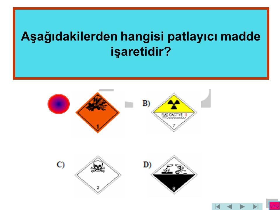 Aşağıdakilerden hangisi patlayıcı madde işaretidir? ÇIKIŞ