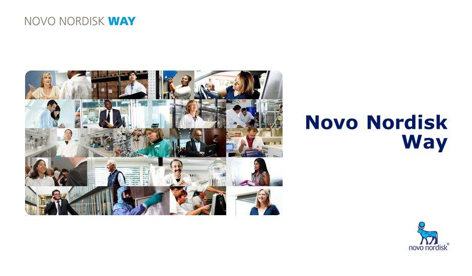 Novo Nordisk Way Edition 12Slide no 2 Giriş Novo Nordisk Way, kim olduğumuzu, nereye ulaşmak istediğimizi ve şirketimizi oluşturan değerleri açıklamaktadır.