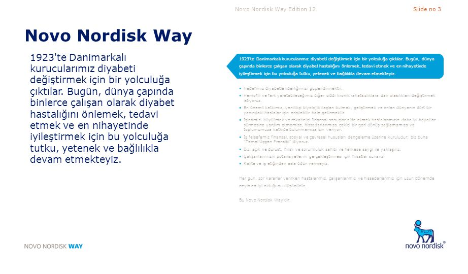 Novo Nordisk Way Edition 12Slide no 4 Novo Nordisk Way Hedefimiz diyabetle liderliğimizi güçlendirmektir.