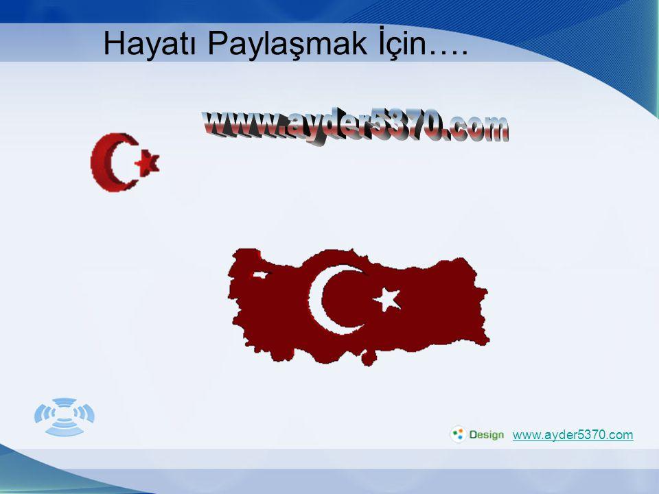 79 Hayatı Paylaşmak İçin…. www.ayder5370.com